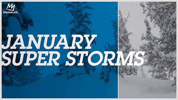 Mammoth January Super Storms